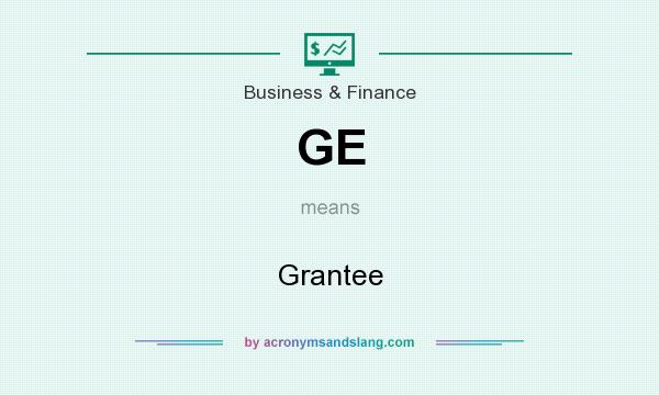 What does GE mean? It stands for Grantee