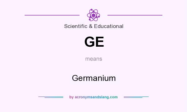 What does GE mean? It stands for Germanium