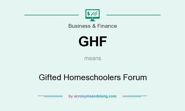 What does GHF mean? It stands for Gifted Homeschoolers Forum