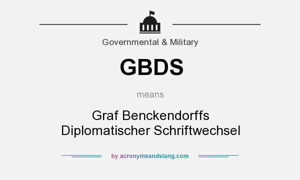 What does GBDS mean? It stands for Graf Benckendorffs Diplomatischer Schriftwechsel