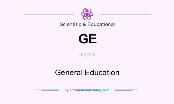 What does GE mean? It stands for General Education