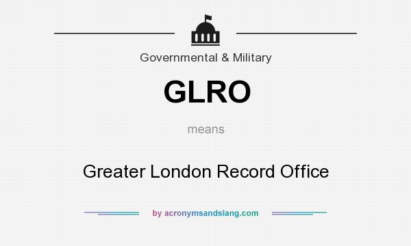 What does GLRO mean? It stands for Greater London Record Office