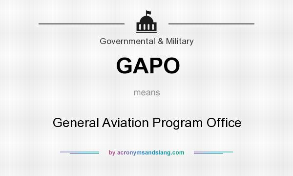 What does GAPO mean? It stands for General Aviation Program Office