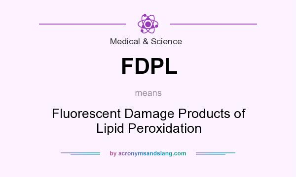What does FDPL mean? It stands for Fluorescent Damage Products of Lipid Peroxidation