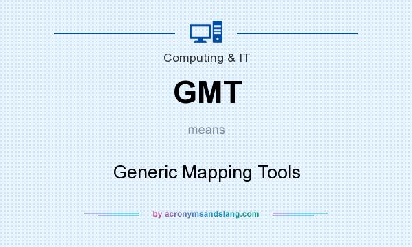What does GMT mean? It stands for Generic Mapping Tools