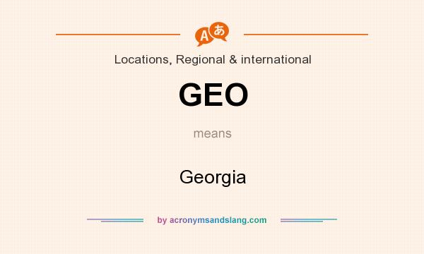 What does GEO mean? It stands for Georgia