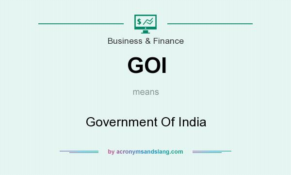 What does GOI mean? It stands for Government Of India