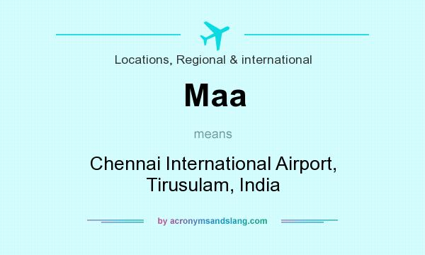 What does Maa mean? It stands for Chennai International Airport, Tirusulam, India