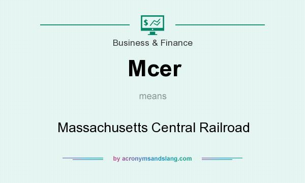 What does Mcer mean? It stands for Massachusetts Central Railroad