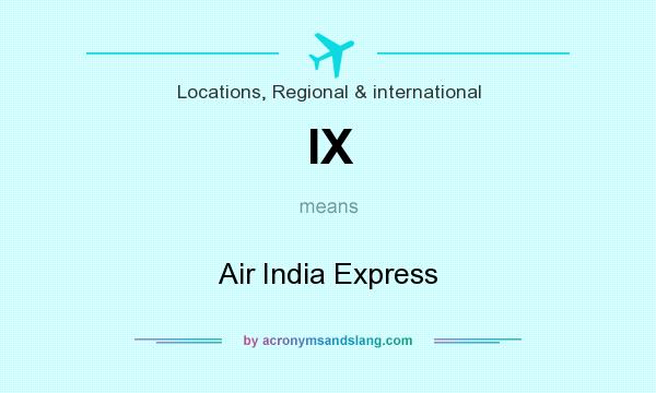 What does IX mean? It stands for Air India Express