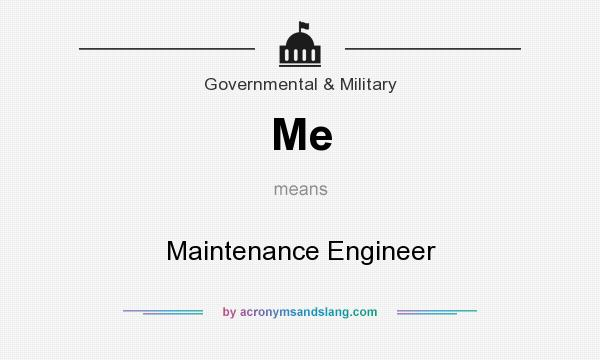 What does Me mean? It stands for Maintenance Engineer