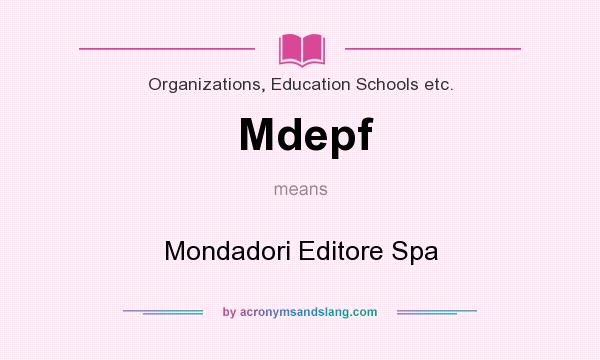 What does Mdepf mean? It stands for Mondadori Editore Spa