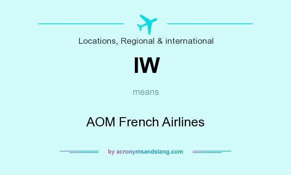 What does IW mean? It stands for AOM French Airlines