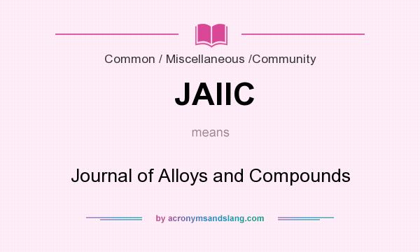 What does JAllC mean? It stands for Journal of Alloys and Compounds
