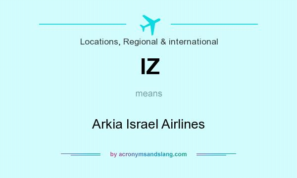 What does IZ mean? It stands for Arkia Israel Airlines