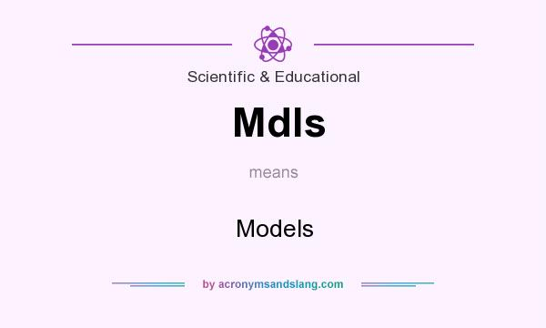 What does Mdls mean? It stands for Models