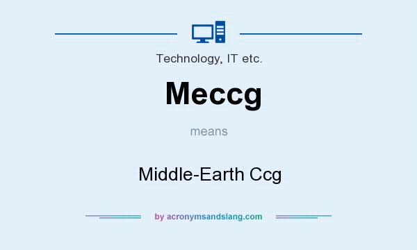 What does Meccg mean? It stands for Middle-Earth Ccg