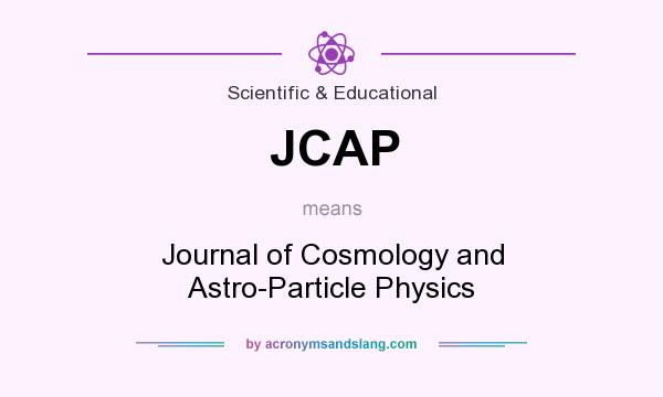 What does JCAP mean? It stands for Journal of Cosmology and Astro-Particle Physics