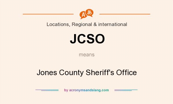 What does JCSO mean? It stands for Jones County Sheriff`s Office