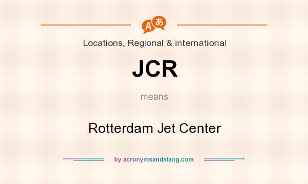 What does JCR mean? It stands for Rotterdam Jet Center