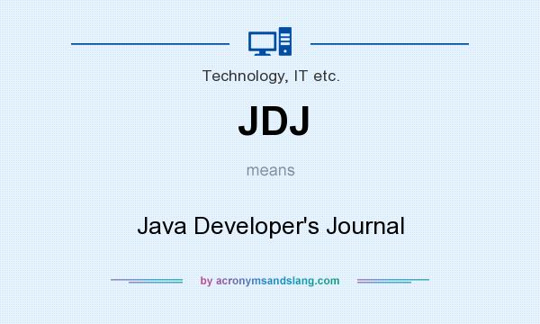 What does JDJ mean? It stands for Java Developer`s Journal