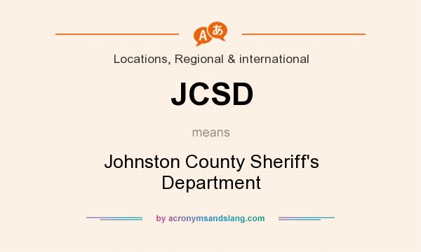 What does JCSD mean? It stands for Johnston County Sheriff`s Department