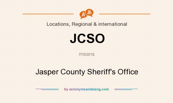What does JCSO mean? It stands for Jasper County Sheriff`s Office