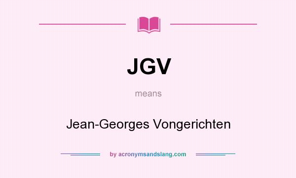 What does JGV mean? It stands for Jean-Georges Vongerichten