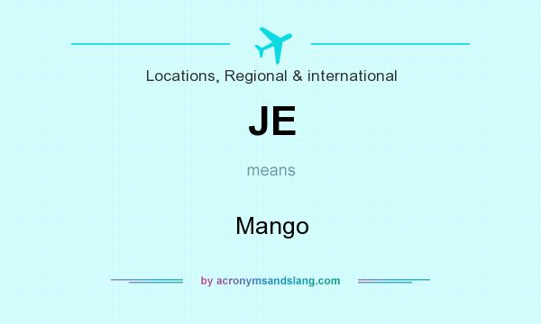 What does JE mean? It stands for Mango