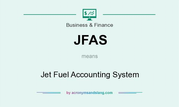What does JFAS mean? It stands for Jet Fuel Accounting System
