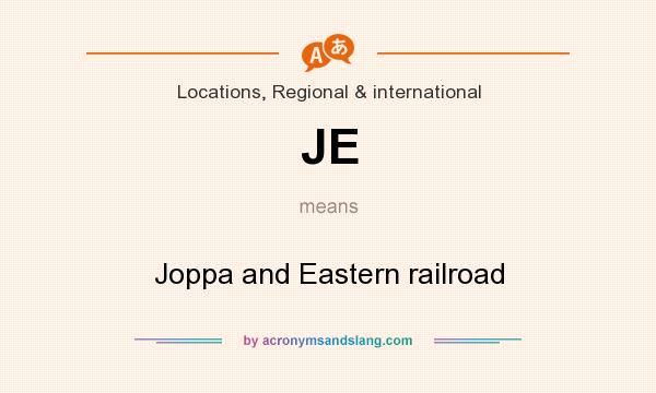 What does JE mean? It stands for Joppa and Eastern railroad