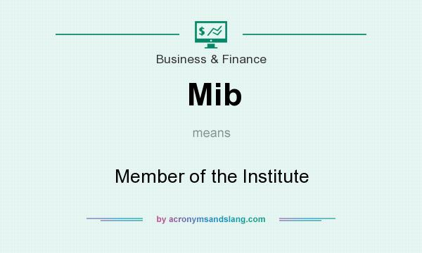 What does Mib mean? It stands for Member of the Institute