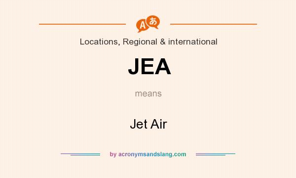 What does JEA mean? It stands for Jet Air