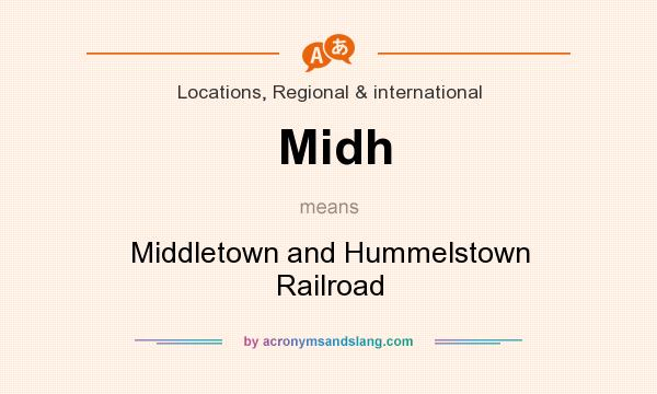 What does Midh mean? It stands for Middletown and Hummelstown Railroad