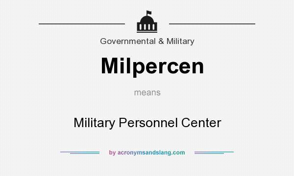 What does Milpercen mean? It stands for Military Personnel Center