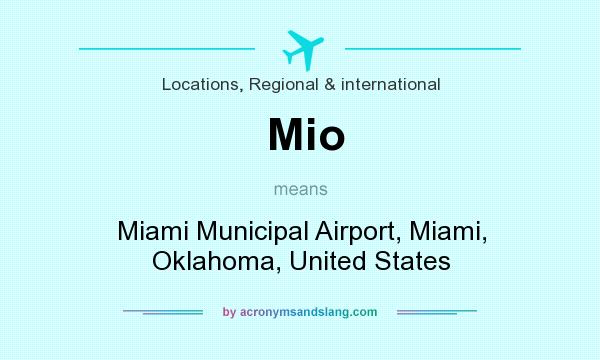 What does Mio mean? It stands for Miami Municipal Airport, Miami, Oklahoma, United States