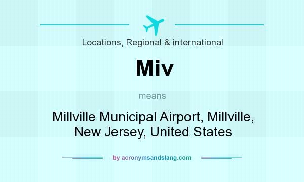 What does Miv mean? It stands for Millville Municipal Airport, Millville, New Jersey, United States