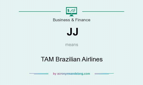 What does JJ mean? It stands for TAM Brazilian Airlines