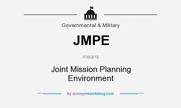 What does JMPE mean? It stands for Joint Mission Planning Environment