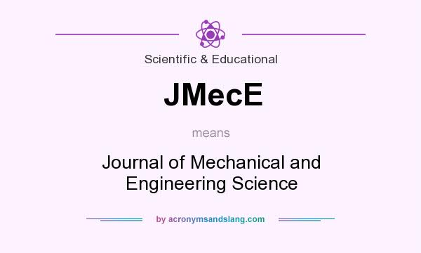 What does JMecE mean? It stands for Journal of Mechanical and Engineering Science