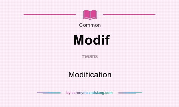 What does Modif mean? It stands for Modification