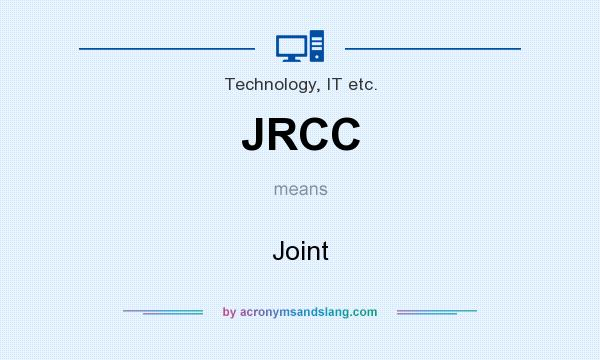 What does JRCC mean? It stands for Joint