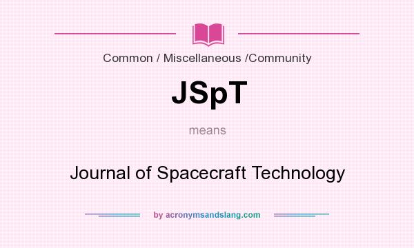 What does JSpT mean? It stands for Journal of Spacecraft Technology