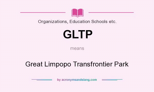 What does GLTP mean? It stands for Great Limpopo Transfrontier Park