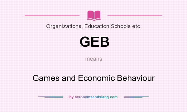 What does GEB mean? It stands for Games and Economic Behaviour