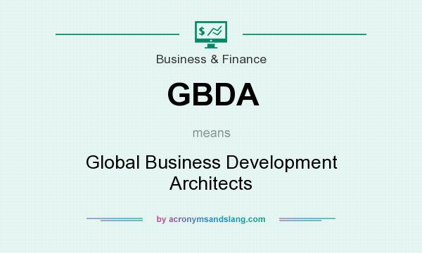 What does GBDA mean? It stands for Global Business Development Architects