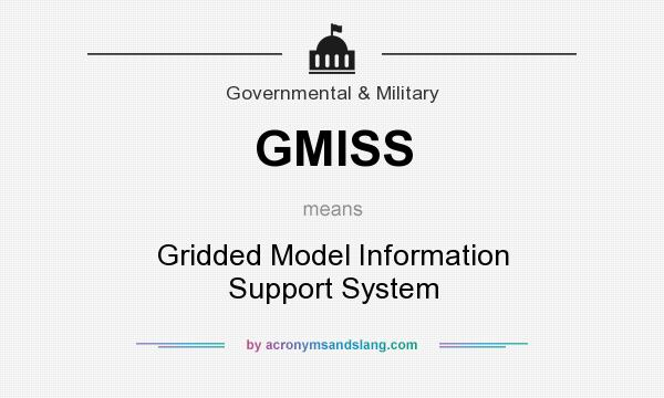 What does GMISS mean? It stands for Gridded Model Information Support System