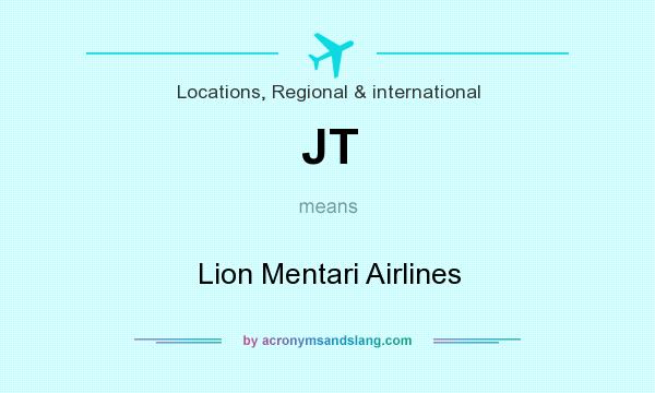 What does JT mean? It stands for Lion Mentari Airlines