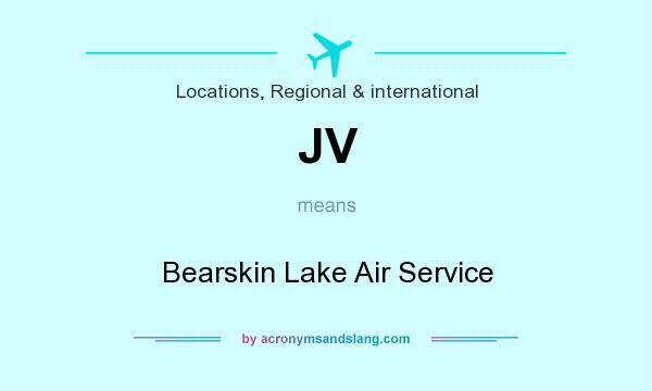 What does JV mean? It stands for Bearskin Lake Air Service