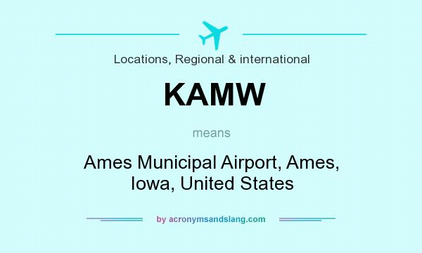 What does KAMW mean? It stands for Ames Municipal Airport, Ames, Iowa, United States